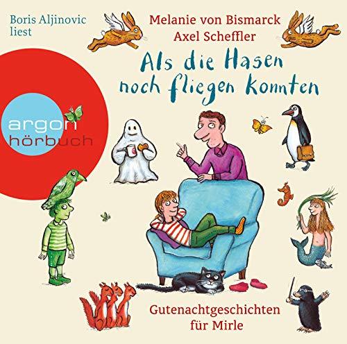 Buchseite und Rezensionen zu 'Als die Hasen noch fliegen konnten: Gutenachtgeschichten für Mirle' von Melanie von Bismarck