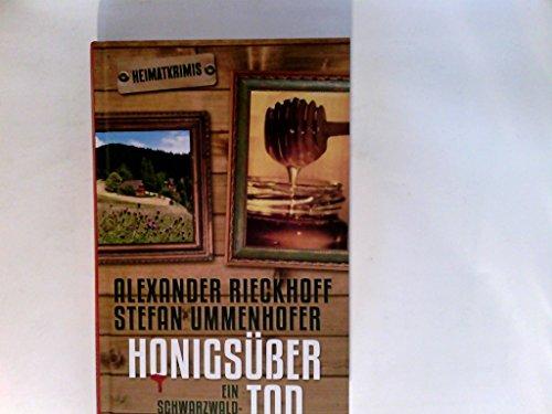Honigsüßer Tod : ein Schwarzwald-Krimi.