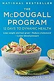 The McDougall Program: 12 Days to Dynamic Health (Plume)