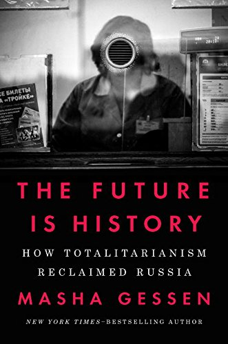 The Future Is History: How Totalitarianism Reclaimed Russia (Thema Party Awards)