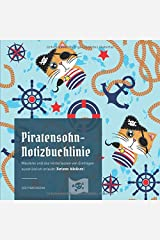 Piratensohn-Notizbuchlinie: Meuterei und das Hinterlassen von Einträgen ausdrücklich erlaubt (Variante: kids&cats) Taschenbuch