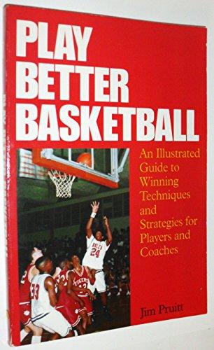 Play Better Basketball por Jim Pruitt
