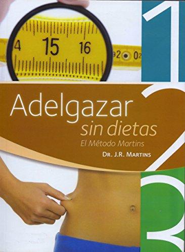 Adelgazar sin dietas: El Metodo Martins