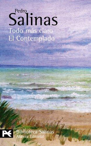 Todo más claro. El Contemplado: (Poesías completas, 5) (El Libro De Bolsillo - Bibliotecas De Autor - Biblioteca Salinas) por Pedro Salinas