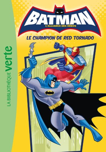 BATMAN 05 - Le champion de Red Tornado