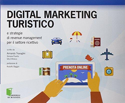 Digital marketing turistico e strategie di «revenue management» per il settore ricettivo