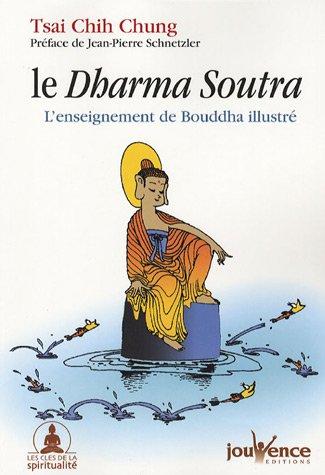 Le Dharma Soutra : L'enseignement de Bouddha illustr