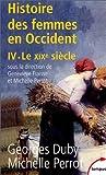 Histoire des femmes en Occident, tome 4 : Le XIXe siècle de Georges Duby (28 février 2002) Poche