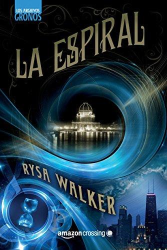 La espiral (Los archivos Cronos nº 1) por Rysa Walker