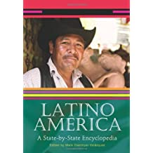 Latino America: A State-by-State Encyclopedia (English Edition)