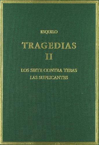 Tragedias. Vol. II. Los siete contra Tebas. Las suplicantes (Alma Mater)