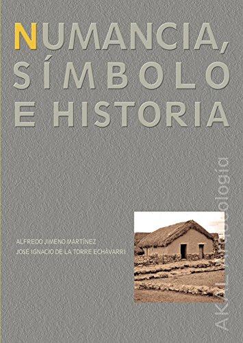 Numancia, simbolo e historia/ Numancia, Symbolism and History por Jose Torre Echavarri