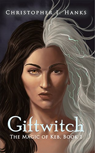giftwitch-the-magic-of-keb-book-1-english-edition