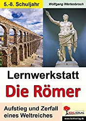 Lernwerkstatt Die Römer: Sekundarstufe