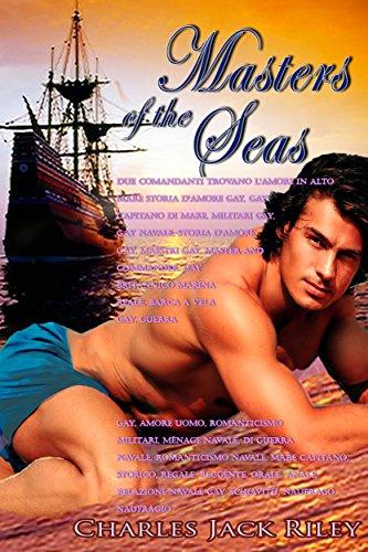 Masters of the Seas: Due comandanti trovano l'amore in alto mare (Italian Edition)