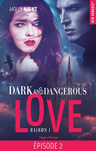 Dark and dangerous love Episode 2 Saison 1