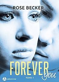 Forever you, tome 1 par Rose M.  Becker