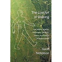 Lost Art of Walking (English Edition)