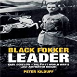 Black Fokker Leader: The First World War's Last Airfighter Knight