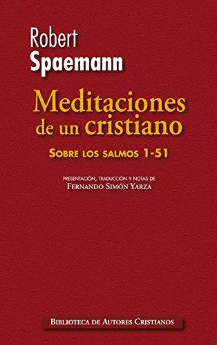 Meditaciones de un cristiano: Sobre los salmos 1-51 (NORMAL) por Robert Spaemann