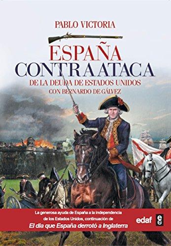 ESPAÑA CONTRAATACA (Crónicas de la Historia) por Pablo Victoria