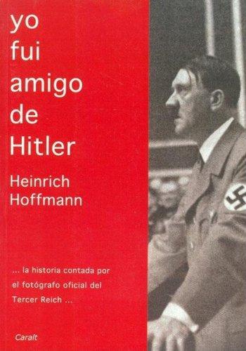 Yo Fui Amigo De Hitler