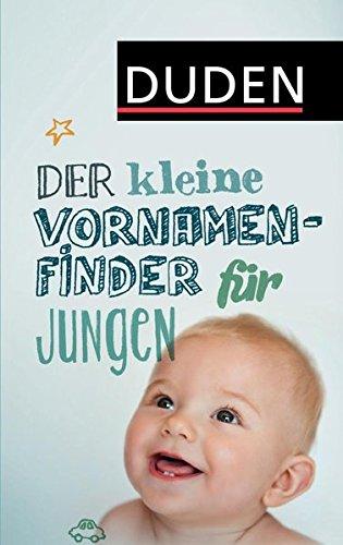 Preisvergleich Produktbild Der kleine Vornamenfinder für Jungen: 2000 Vornamen und ihre Bedeutung (Duden Namenbücher)
