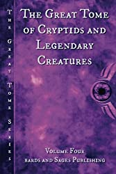 The Great Tome  of Cryptids and Legendary Creatures: Volume 4 (The Great Tome Series)