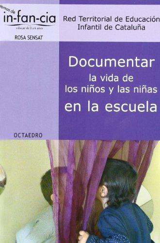 Documentar la vida de los niños y las niñas en la escuela (Temas de infancia) por Red Territorial de Educación Infantil de Cataluña