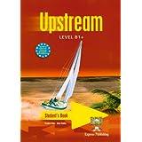 Up stream. B1. Student's book. Per le Scuole superiori