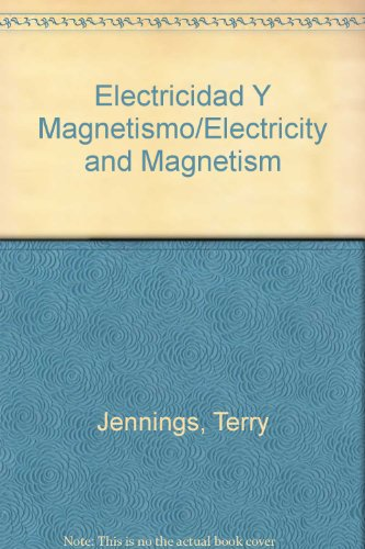 Electricidad Y Magnetismo/Electricity and Magnetism par Terry Jennings