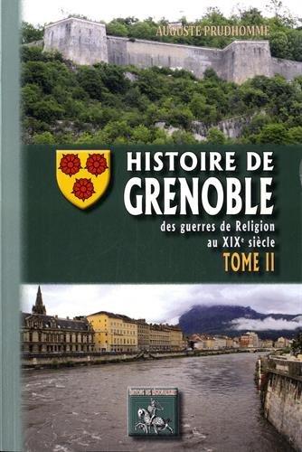 Histoire de Grenoble (Tome 2 : des guerres de religion au XIXème siècle)