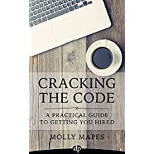 Cracking the Code: A Practical Guide to Getting You Hired (English Edition)