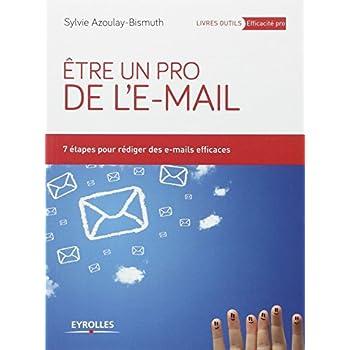 Etre un pro de l'e-mail: 7 étapes pour rédiger des e-mails efficaces.