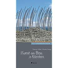 Kunst am Bau in Kärnten: Mit Künstlergesprächen (Kulturwanderungen)