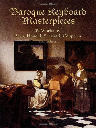 Baroque Keyboard Masterpieces: XX Works by J. S. Bach, Handel, Scarlatti, Couperin and Others