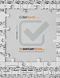 The Bootcamp Edition: J.S. Bach Musette BWV Anh. 126 by Philip A Johnston (2016-01-23)