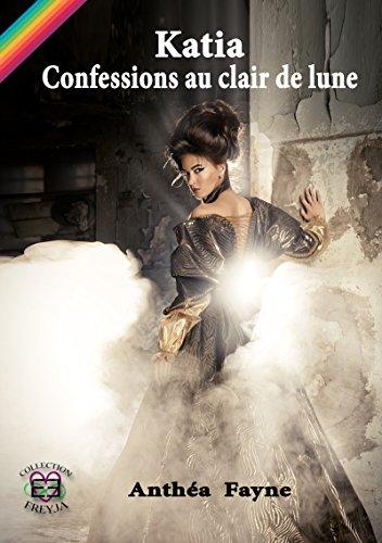 Katia, confessions au clair de lune par [Fayne, Anthéa]