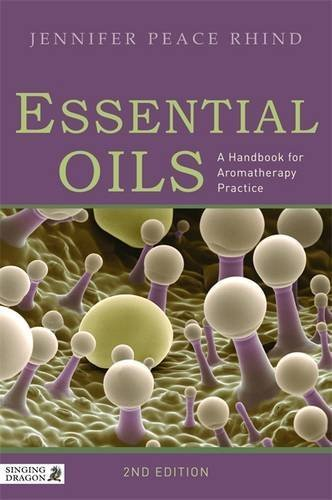 Essential Oils: A Handbook for Aromatherapy Practice by Jennifer Peace Rhind (2012-07-15)
