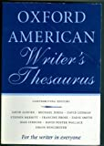 Oxford American Writer's Thesaurus by David; Dirda, Michael; Lahman, David; Merritt, Stephin; Prose, Francine; Smith, Zadie; Strouse, Jean Auburn (2004-01-01)