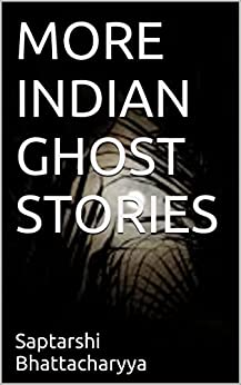 MORE INDIAN GHOST STORIES by [Bhattacharyya, Saptarshi]