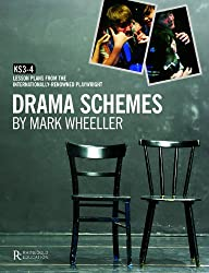 Drama Schemes: KS3-4 Lesson Plans from the Internationally-Renowned Playwright