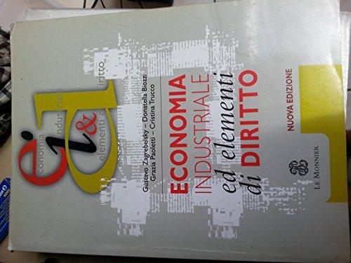 Economia industriale ed elementi di diritto. Per gli Ist. Tecnici industriali