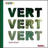 Vert   Fontanel, Béatrice (1957-....). Auteur