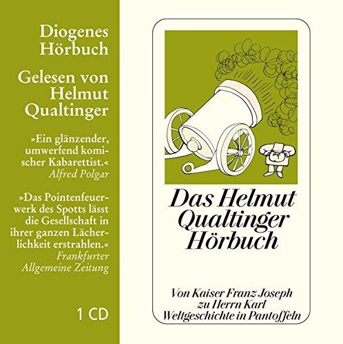 Das Helmut Qualtinger Hörbuch: Von Kaiser Franz Joseph zu Herrn Karl (Diogenes Hörbuch)