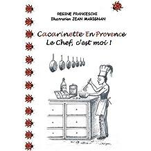 Cacarinette en provence : Le chef, c'est moi !