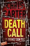: Death Call - Er bringt den Tod: Thriller (Ein Hunter-und-Garcia-Thriller 8)