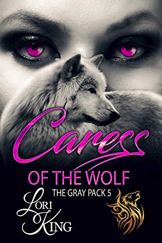 Caress Of The Wolf (The Gray Pack Book 5) (English Edition) eBook ...