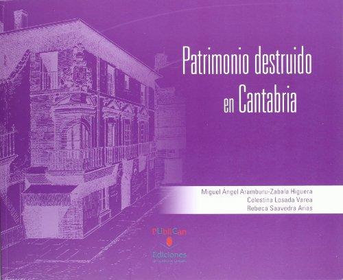 Patrimonio destruido en Cantabria (Historia)
