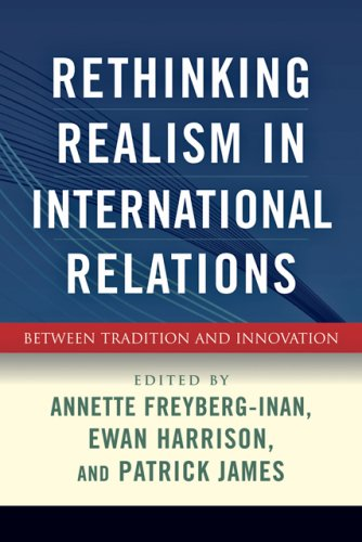 Rethinking Realism in International Relations: Between Tradition and Innovation (Journal of Democracy Book)